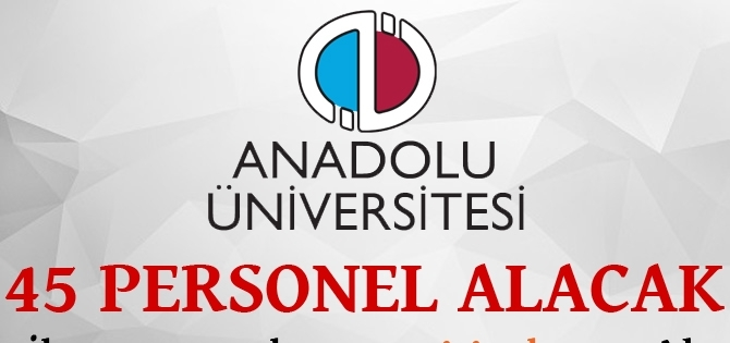 anadolu-universitesi-45-personel-alacak